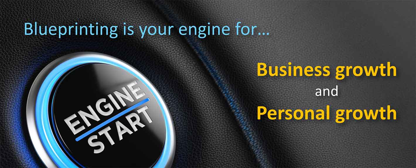 Blueprinting is your engine for business growth and personal growth.