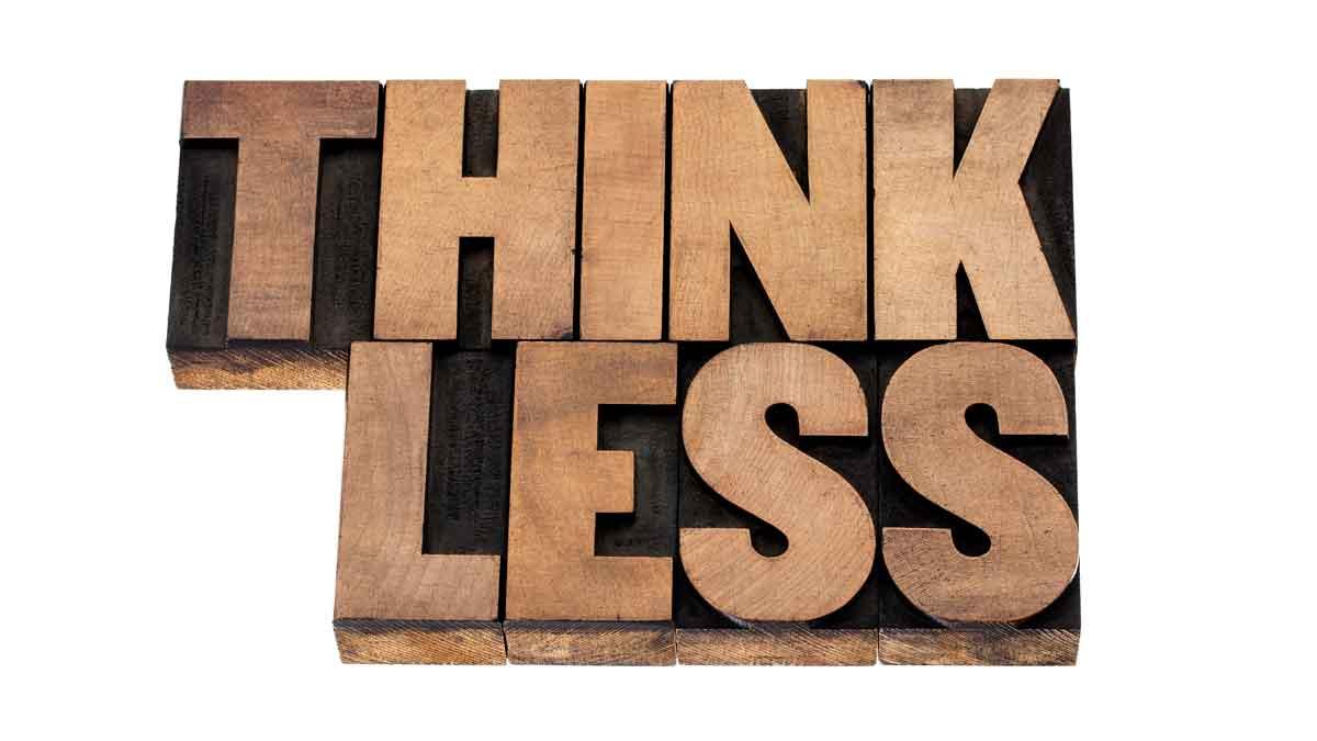 326-Think-Less