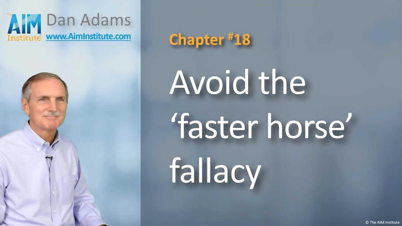 Chapter-18-Avoid-the-faster-horse-fallacy