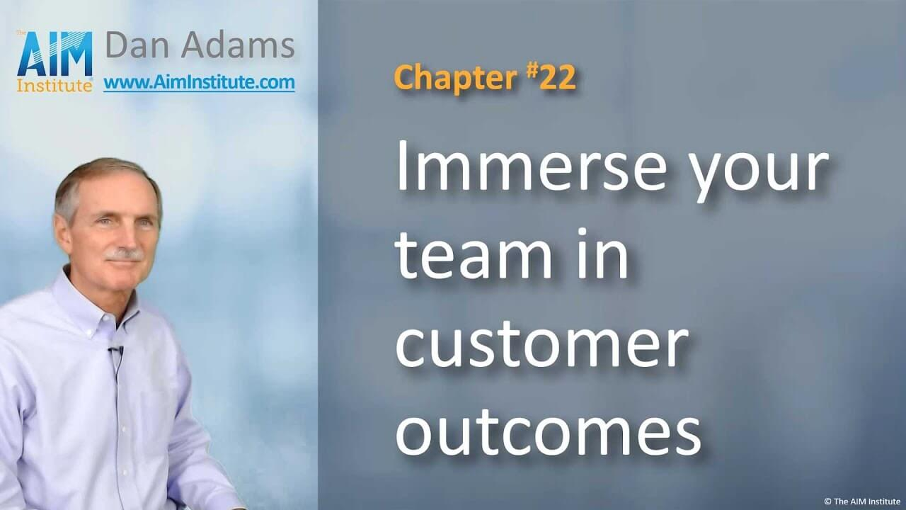 Chapter-22-Immerse-your-team-in-customer-outcomes