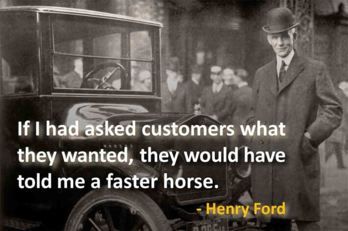 They-would-have-told-me-a-faster-horse-Henry-Ford
